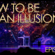 Protected: How to Be an Illusionist Videos